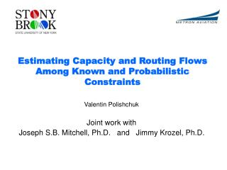 Valentin Polishchuk Joint work with  Joseph S.B. Mitchell, Ph.D.   and   Jimmy Krozel, Ph.D.