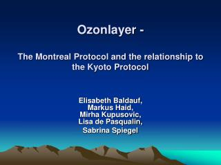 Ozonlayer -  The Montreal Protocol and the relationship to the Kyoto Protocol