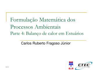 Formulação Matemática dos Processos Ambientais Parte 4: Balanço de calor em Estuários