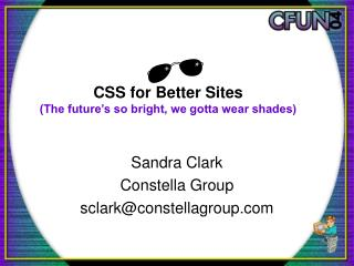 CSS for Better Sites (The future's so bright, we gotta wear shades)