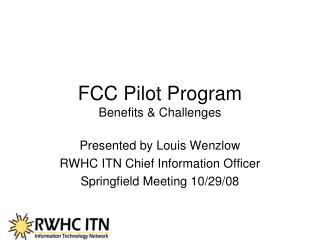 FCC Pilot Program Benefits & Challenges