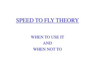 SPEED TO FLY THEORY