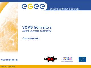 VOMS from a to z Meant to create coherency