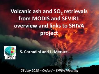Volcanic ash and SO 2  retrievals from MODIS and SEVIRI:  overview and links to SHIVA project