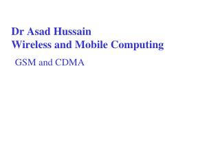 Dr Asad Hussain Wireless and Mobile Computing