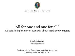 All for one and one for all? A Spanish experience of research about  media convergence