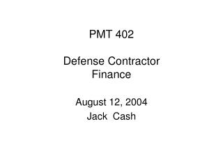 PMT 402 Defense Contractor Finance