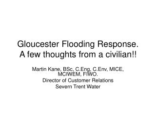 Gloucester Flooding Response. A few thoughts from a civilian!!