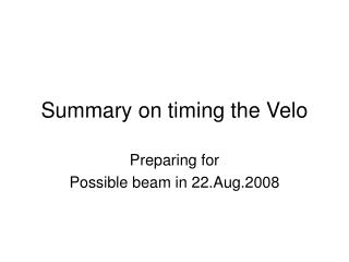 Summary on timing the Velo
