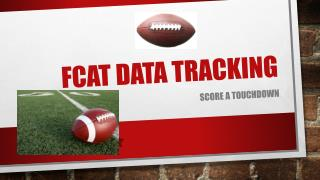 FCAT DATA Tracking