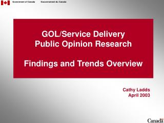 GOL/Service Delivery Public Opinion Research  Findings and Trends Overview