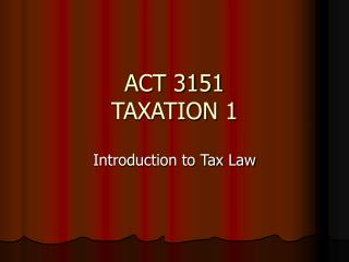 ACT 3151 TAXATION 1