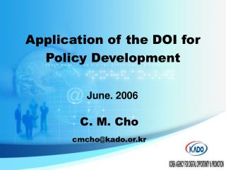 Application of the DOI for  Policy Development
