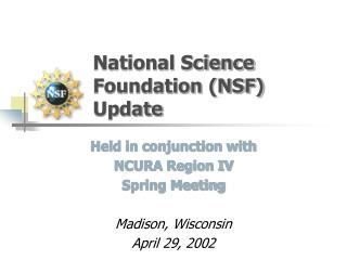 National Science Foundation (NSF) Update
