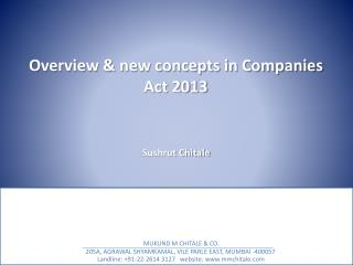 Overview & new concepts in Companies Act 2013 Sushrut Chitale