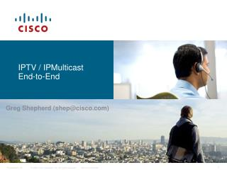 IPTV / IPMulticast  End-to-End