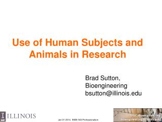 Use of Human Subjects and Animals in Research