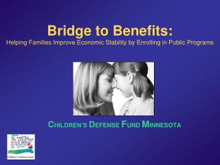 Bridge to Benefits: Helping Families Improve Economic Stability by Enrolling in Public Programs