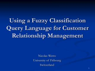Using a Fuzzy Classification Query Language for Customer Relationship Management
