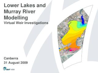 Lower Lakes and Murray River Modelling Virtual Weir Investigations