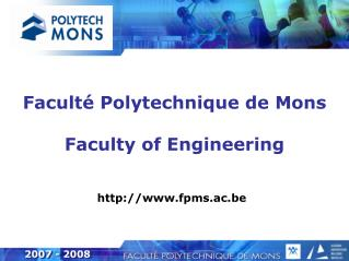 Faculté Polytechnique de Mons Faculty of Engineering