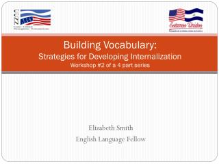 Building Vocabulary: Strategies for Developing Internalization Workshop #2 of a 4 part series