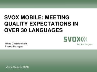 SVOX Mobile: MEETING Quality Expectations in over 30 Languages