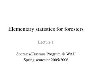 Elementary statistics for foresters
