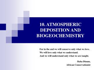 10. ATMOSPHERIC DEPOSITION AND BIOGEOCHEMISTRY