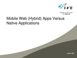 Mobile  Web (Hybrid)  Apps Versus  Native  Applications