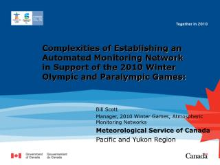 Bill Scott Manager, 2010 Winter Games, Atmospheric Monitoring Networks