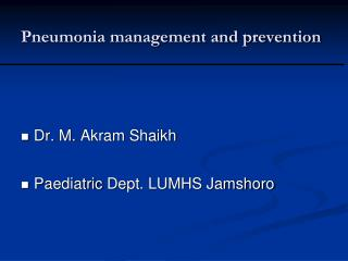 Pneumonia management and prevention