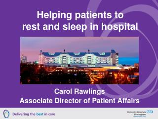 Helping patients to  rest and sleep in hospital