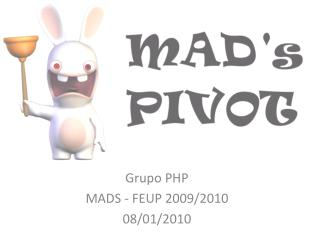 Grupo PHP MADS - FEUP 2009/2010 08/01/2010