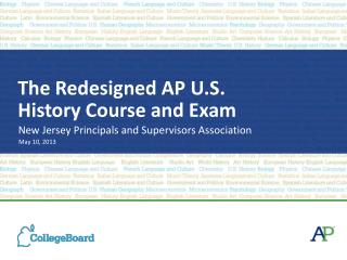 The Redesigned AP U.S. History Course and Exam