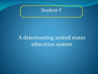 A deteriorating united states education system
