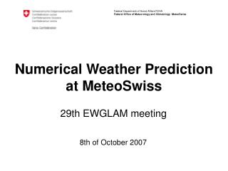 Numerical Weather Prediction at MeteoSwiss