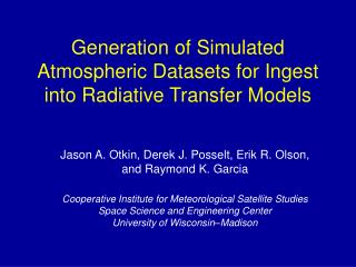 Generation of Simulated Atmospheric Datasets for Ingest into Radiative Transfer Models