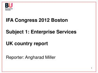 IFA Congress 2012 Boston Subject 1: Enterprise Services UK country report