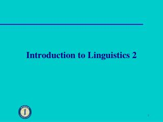 Introduction to Linguistics 2