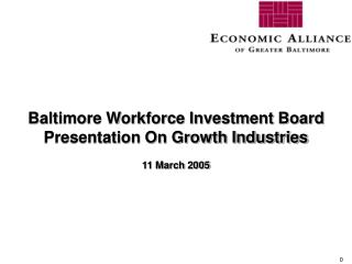Baltimore Workforce Investment Board Presentation On Growth Industries