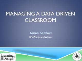 Managing a Data Driven Classroom