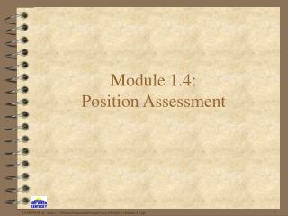 Module 1.4:   Position Assessment