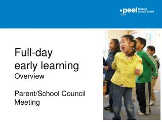 Full-day  early learning Overview Parent/School Council  Meeting