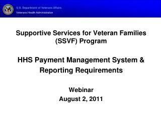 Supportive Services for Veteran Families (SSVF) Program HHS Payment Management System &  Reporting Requirements Webi