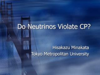 Do Neutrinos Violate CP?