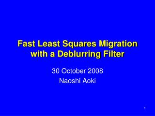 Fast Least Squares Migration with a Deblurring Filter