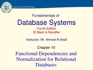 Fundamentals of Database Systems Fourth Edition El Masri & Navathe Instructor: Mr. Ahmed Al Astal