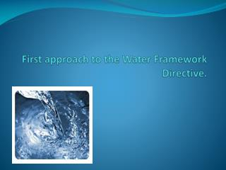 First approach to the Water Framework Directive.