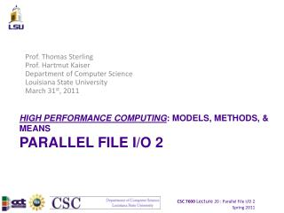 HIGH PERFORMANCE COMPUTING : MODELS, METHODS, & MEANS PARALLEL FILE I/O 2